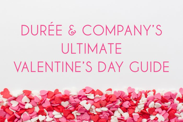 Duree Company S Guide To Celebrating Valentine S Day In Fort